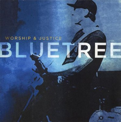 Worship & Justice   -     By: Bluetree
