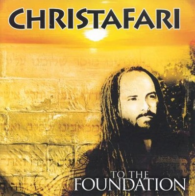 To the Foundation CD  -     By: Christafari