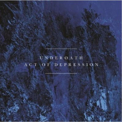 Act of Depression (Re-Issue)   -     By: Underoath