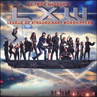 Deitrick Haddon's LXW  (League of Xtraordinary Worshippers)  -     By: Deitrick Haddon