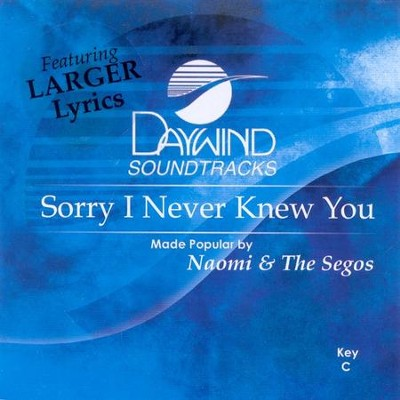Sorry I Never Knew You, Accompaniment CD   -     By: Naomi & the Segos