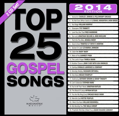Top 25 Gospel Songs 2014 Edition   -