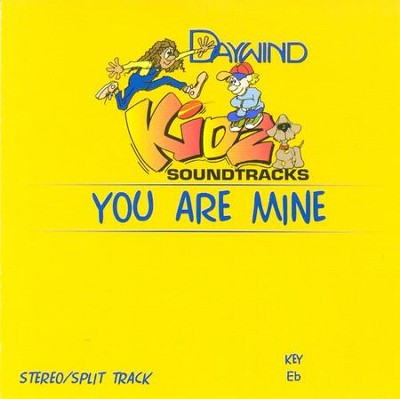 You Are Mine, Accompaniment CD   -     By: Kidz