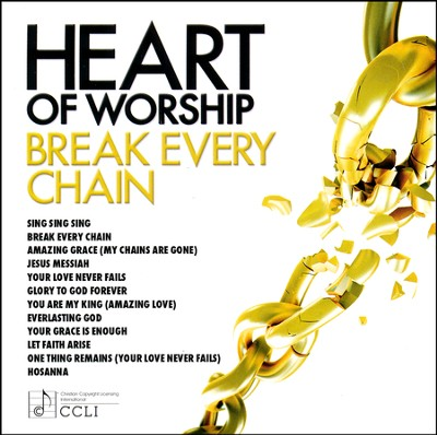 Heart of Worship: Break Every Chain   -     By: Maranatha! Music