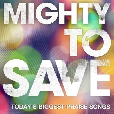 Mighty to Save (Live)  [Music Download] -     By: Hillsong Live