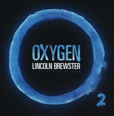 Oxygen   -     By: Lincoln Brewster