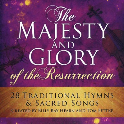 The Majesty And Glory Of the Resurrection   -     By: Bill Ray Hearn, Tom Fettke