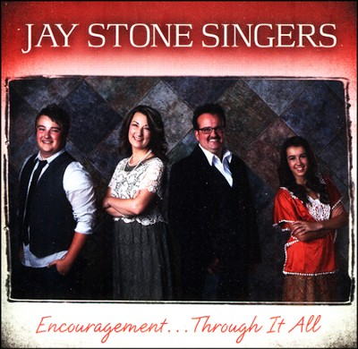 Encouragement...Through It All, CD   -     By: Jay Stone Singers