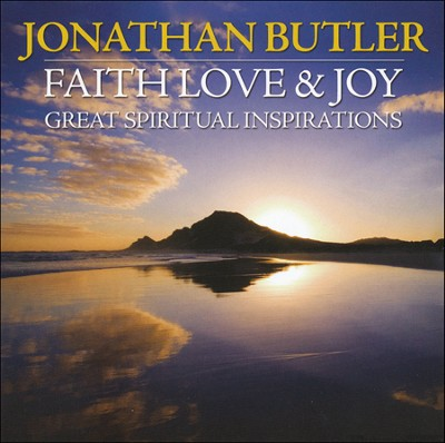 Faith, Love & Joy: Great Spiritual Inspirations   -     By: Jonathan Butler