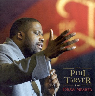 Draw Nearer CD   -     By: Phil Tarver