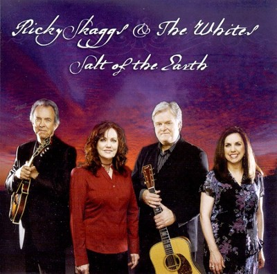 Salt of the Earth CD   -     By: Ricky Skaggs, the Whites