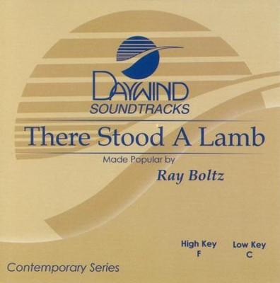 There Stood A Lamb, Accompaniment CD   -     By: Ray Boltz