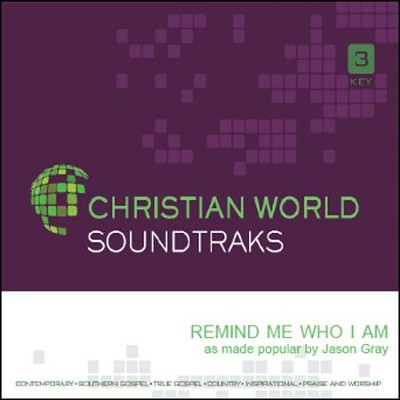 Remind Me Who I Am, Accompaniment CD   -     By: Jason Gray