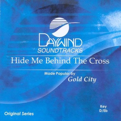 Hide Me Behind the Cross, Accompaniment CD   -     By: Gold City