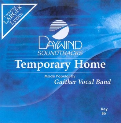 Temporary Home, Accompaniment CD   -     By: Gaither Vocal Band