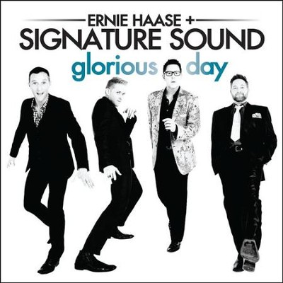 Glorious Day   -     By: Ernie Haase & Signature Sound