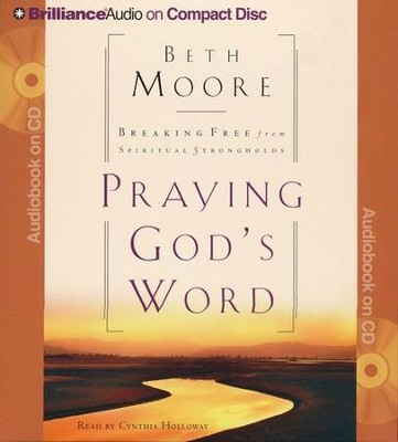 Praying God's Word: Breaking Free from Spiritual Strongholds, Abridged Audiobook  -     Narrated By: Cynthia Holloway     By: Beth Moore