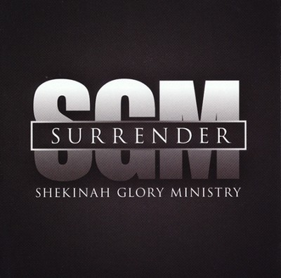 Surrender   -     By: Shekinah Glory Ministry