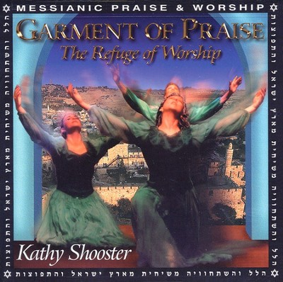 Garment of Praise: The Refuge of Worship CD   -     By: Kathy Shooster