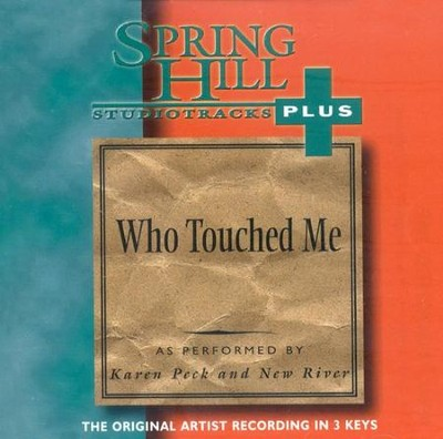 Who Touched Me, Accompaniment CD   -     By: Karen Peck & New River