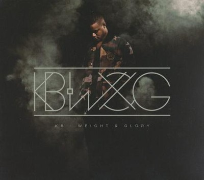 Weight & Glory CD  -     By: KB