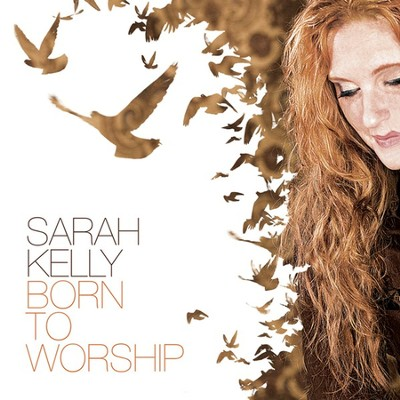 Born To Worship CD   -     By: Sarah Kelly