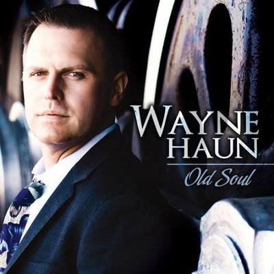 Old Soul   -     By: Wayne Haun