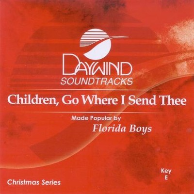 Children, Go Where I Send Thee, Accompaniment CD   -     By: The Florida Boys