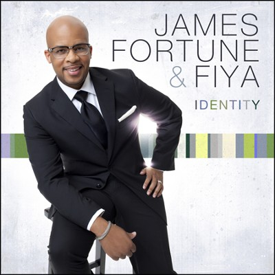 Identity   -     By: James Fortune & Fiya
