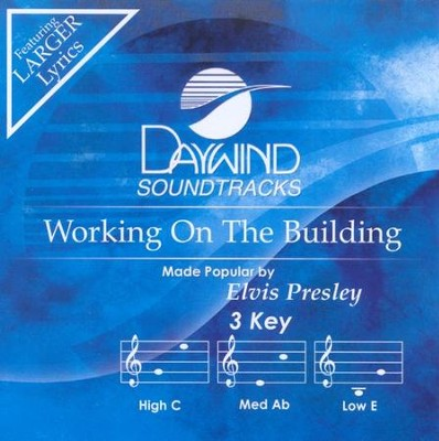 Working On The Building, Accompaniment CD   -     By: Elvis Presley