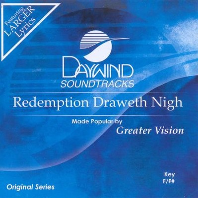 Redemption Draweth Nigh, Accompaniment CD   -     By: Greater Vision
