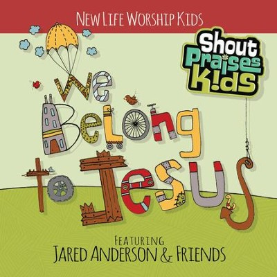 Shout Praises Kids: We Belong to Jesus CD  -     By: Jared Anderson & Friends