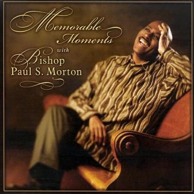 Memorable Moments with Bishop Paul S. Morton CD   -     By: Bishop Paul S Morton