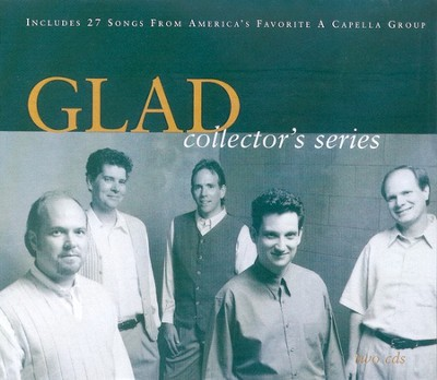 GLAD Collector's Series CD   -     By: Glad