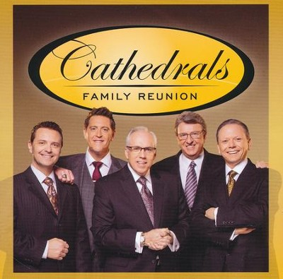 Cathedrals Family Reunion   -     By: The Cathedrals