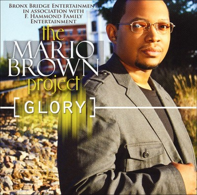 Glory   -     By: Mario Brown