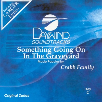 Something Going On In The Graveyard, Accompaniment CD   -     By: The Crabb Family