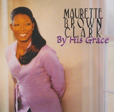By His Grace, Compact Disc [CD]   -     By: Maurette Brown Clark