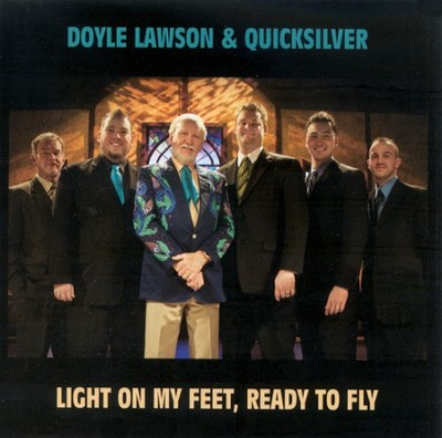 Light On My Feet, Ready To Fly  [Music Download] -     By: Doyle Lawson & Quicksilver