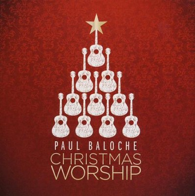 Christmas Worship   -     By: Paul Baloche