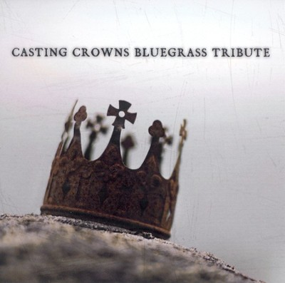 Bluegrass Tribute: Casting Crowns CD  -     By: Bluegrass Tribute Artists