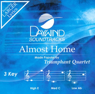 Almost Home Acc, CD  -     By: Triumphant Quartet