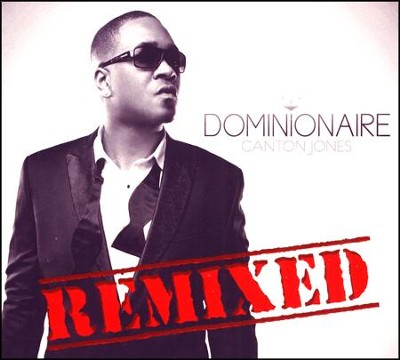 Dominionaire (Remixed)   -     By: Canton Jones
