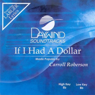 If I Had A Dollar, Accompaniment CD   -     By: Carroll Roberson