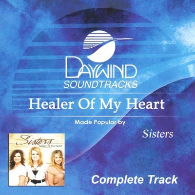 Healer Of My Heart (Complete), Acc CD   -     By: Sisters
