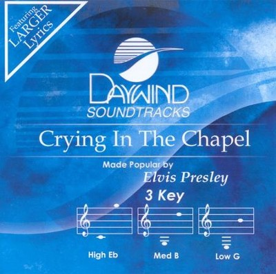 Crying In The Chapel, Accompaniment CD   -     By: Elvis Presley