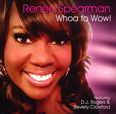 Whoa to Wow   -     By: Renee Spearman