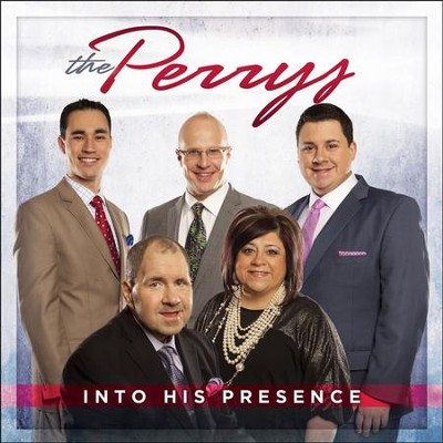 Into His Presence   -     By: The Perrys