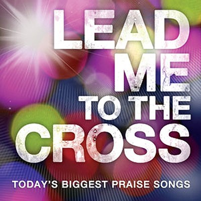 Lead Me To The Cross   -