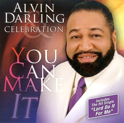 You Can Make It CD   -     By: Alvin Darling & Celebration